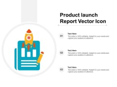 Product Launch Report Vector Icon Ppt Powerpoint Presentation Infographic Template Mockup