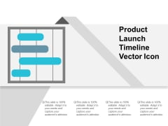 Product Launch Timeline Vector Icon Ppt PowerPoint Presentation Professional Backgrounds