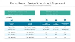 Product Launch Training Schedule With Department Ppt PowerPoint Presentation Show Example Topics PDF