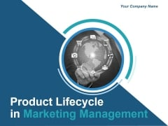 Product Life Cycle In Marketing Management Ppt PowerPoint Presentation Complete Deck With Slides