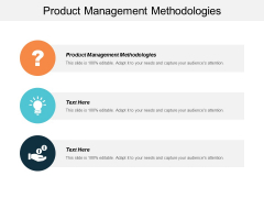 Product Management Methodologies Ppt PowerPoint Presentation Layouts Outfit Cpb