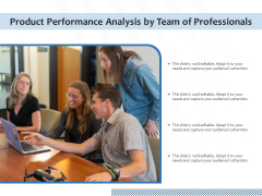 Product Performance Analysis By Team Of Professionals Ppt PowerPoint Presentation Infographic Template Design Inspiration PDF