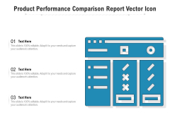 Product Performance Comparison Report Vector Icon Ppt PowerPoint Presentation Infographics Graphic Images PDF