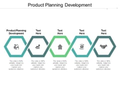Product Planning Development Ppt PowerPoint Presentation Model Files Cpb