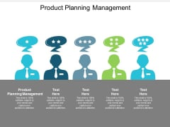 Product Planning Management Ppt PowerPoint Presentation Ideas Styles Cpb
