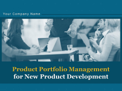 Product Portfolio Management For New Product Development Ppt PowerPoint Presentation Complete Deck With Slides