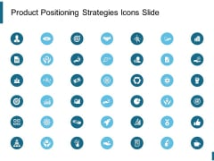 Product Positioning Strategies Icons Slide Ppt PowerPoint Presentation Styles Slideshow