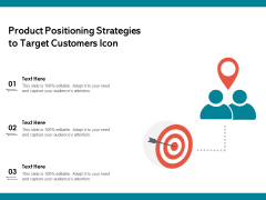 Product Positioning Strategies To Target Customers Icon Ppt PowerPoint Presentation Gallery Skills PDF