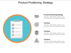 Product Positioning Strategy Ppt PowerPoint Presentation Infographics Layout Ideas Cpb