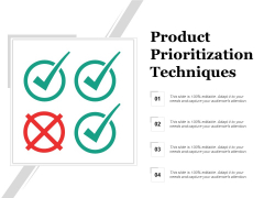 Product Prioritization Techniques Ppt PowerPoint Presentation Pictures Shapes