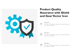 Product Quality Assurance With Shield And Gear Vector Icon Ppt PowerPoint Presentation File Graphics Template PDF