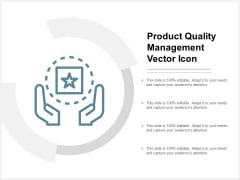 Product Quality Management Vector Icon Ppt Powerpoint Presentation Infographic Template Icon