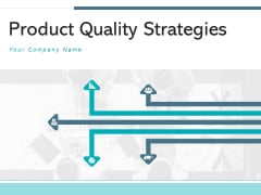 Product Quality Strategies Quality Projects Customers Ppt PowerPoint Presentation Complete Deck