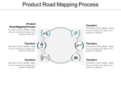 Product Road Mapping Process Ppt PowerPoint Presentation Infographics Slide Portrait Cpb