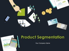 Product Segmentation Ppt PowerPoint Presentation Complete Deck With Slides