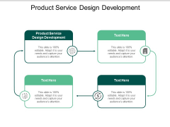 Product Service Design Development Ppt PowerPoint Presentation Pictures Smartart Cpb