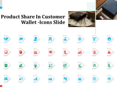 Product Share In Customer Wallet Icons Slide Infographics PDF