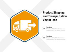 Product Shipping And Transportation Vector Icon Ppt PowerPoint Presentation Icon Slides PDF
