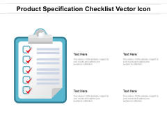 Product Specification Checklist Vector Icon Ppt PowerPoint Presentation Gallery Show PDF