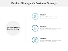 Product Strategy Vs Business Strategy Ppt PowerPoint Presentation Model Graphic Tips Cpb