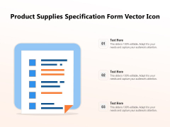 Product Supplies Specification Form Vector Icon Ppt PowerPoint Presentation Layouts Rules PDF