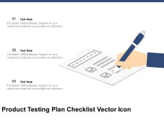 Product Testing Plan Checklist Vector Icon Ppt PowerPoint Presentation Show Professional PDF