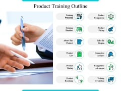 Product Training Outline Ppt PowerPoint Presentation Slides Graphics Download