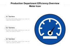 Production Department Efficiency Overview Meter Icon Ppt PowerPoint Presentation Ideas PDF