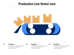 Production Line Vector Icon Ppt PowerPoint Presentation Icon Layout Ideas
