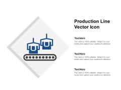 Production Line Vector Icon Ppt PowerPoint Presentation Infographic Template Background