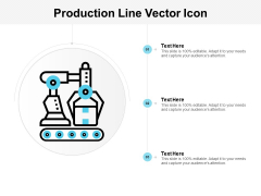 Production Line Vector Icon Ppt Powerpoint Presentation Show Files