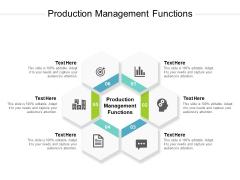 Production Management Functions Ppt PowerPoint Presentation Show Portfolio Cpb