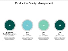 Production Quality Management Ppt PowerPoint Presentation Files Cpb