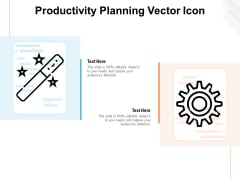 Productivity Planning Vector Icon Ppt PowerPoint Presentation Ideas Picture