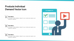Products Individual Demand Vector Icon Ppt Layouts Inspiration PDF