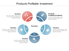 Products Profitable Investment Ppt PowerPoint Presentation Show Graphics Design Cpb