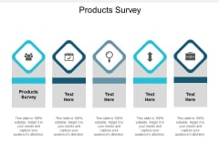 Products Survey Ppt PowerPoint Presentation Layouts Show Cpb