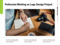 Profession Working On Logo Design Project Ppt PowerPoint Presentation Infographic Template Samples PDF