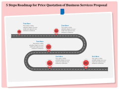 Professional 5 Steps Roadmap For Price Quotation Of Business Services Proposal Professional PDF