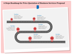 Professional 6 Steps Roadmap For Price Quotation Of Business Services Proposal Elements PDF