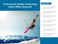 Professional Athlete Performing Stunts While Doing Ski Ppt PowerPoint Presentation Outline Display PDF