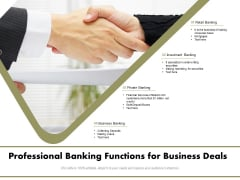 Professional Banking Functions For Business Deals Ppt PowerPoint Presentation File Clipart PDF