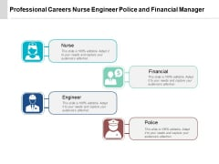 Professional Careers Nurse Engineer Police And Financial Manager Ppt PowerPoint Presentation Model Example File