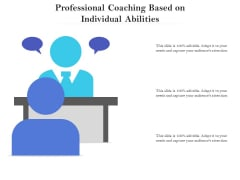 Professional Coaching Based On Individual Abilities Ppt PowerPoint Presentation Slides Professional PDF