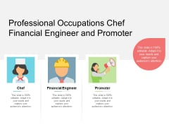 Professional Occupations Chef Financial Engineer And Promoter Ppt PowerPoint Presentation Portfolio Graphics