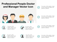Professional People Doctor And Manager Vector Icon Ppt PowerPoint Presentation Inspiration Design Ideas