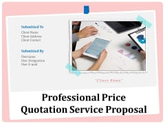 Professional Price Quotation Service Proposal Ppt PowerPoint Presentation Complete Deck With Slides