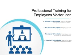Professional Training For Employees Vector Icon Ppt PowerPoint Presentation Infographic Template Design Templates PDF