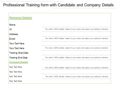 Professional Training Form With Candidate And Company Details Ppt PowerPoint Presentation Outline Design Templates PDF