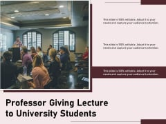 Professor Giving Lecture To University Students Ppt PowerPoint Presentation Inspiration Deck PDF
